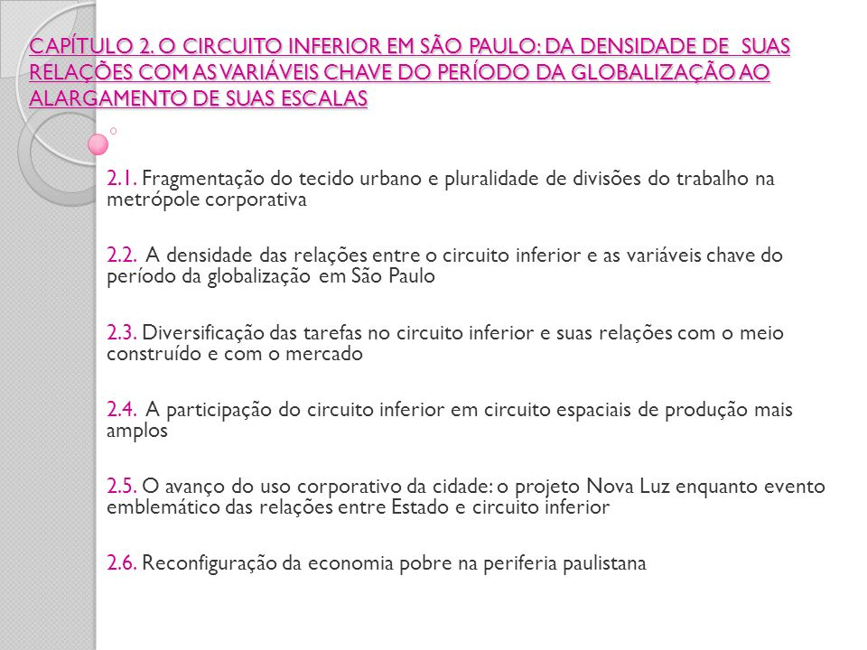 CAPÍTULO 2. O CIRCUITO INFERIOR EM SÃO PAULO: DA DENSIDADE DE SUAS RELAÇÕES COM AS VARIÁVEIS CHAVE DO PERÍODO DA GLOBALIZAÇÃO AO ALARGAMENTO DE SUAS E