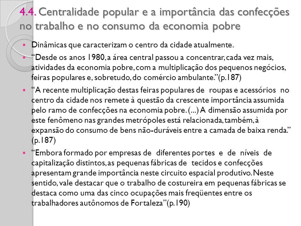 4.4. Centralidade popular e a importância das confecções no trabalho e no consumo da economia pobre Dinâmicas que caracterizam o centro da cidade atua