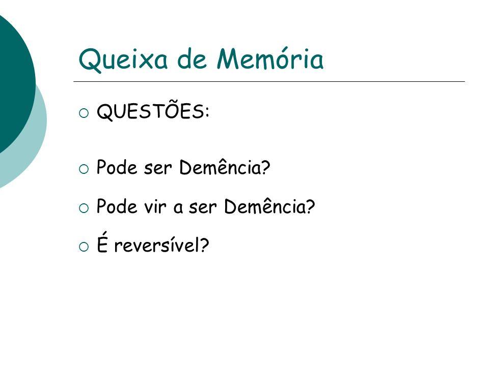 Queixa de Memória Queixa Subjetiva de Memória X Comprometimento Cognitivo Leve X Demência