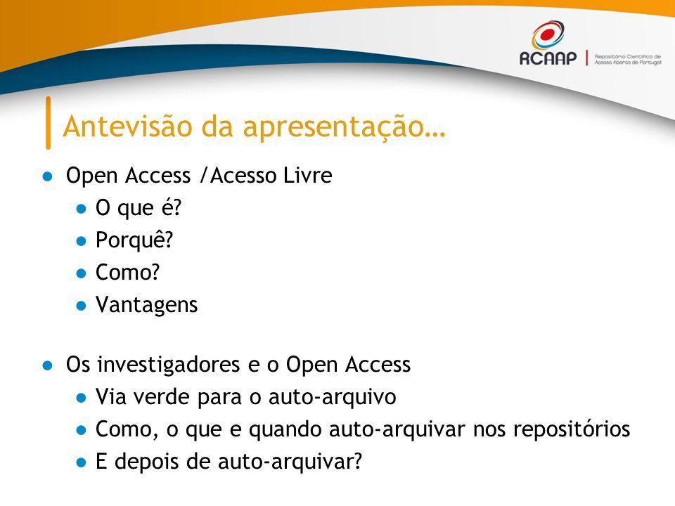 Antevisão da apresentação… Open Access /Acesso Livre O que é.