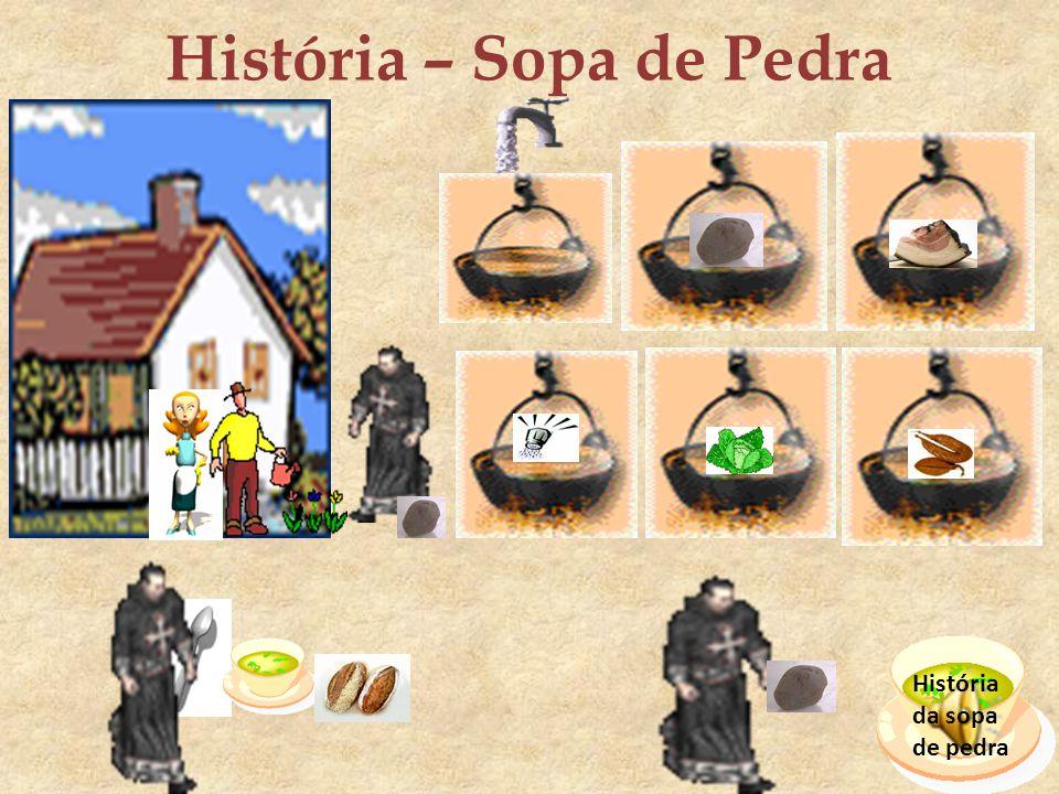 História – Sopa de Pedra História da sopa de pedra