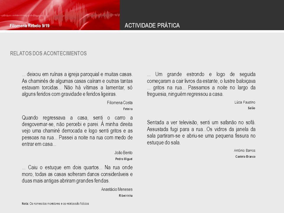 ACTIVIDADE PRÁTICA Filomena Rebelo 9/19 RELATOS DOS ACONTECIMENTOS...