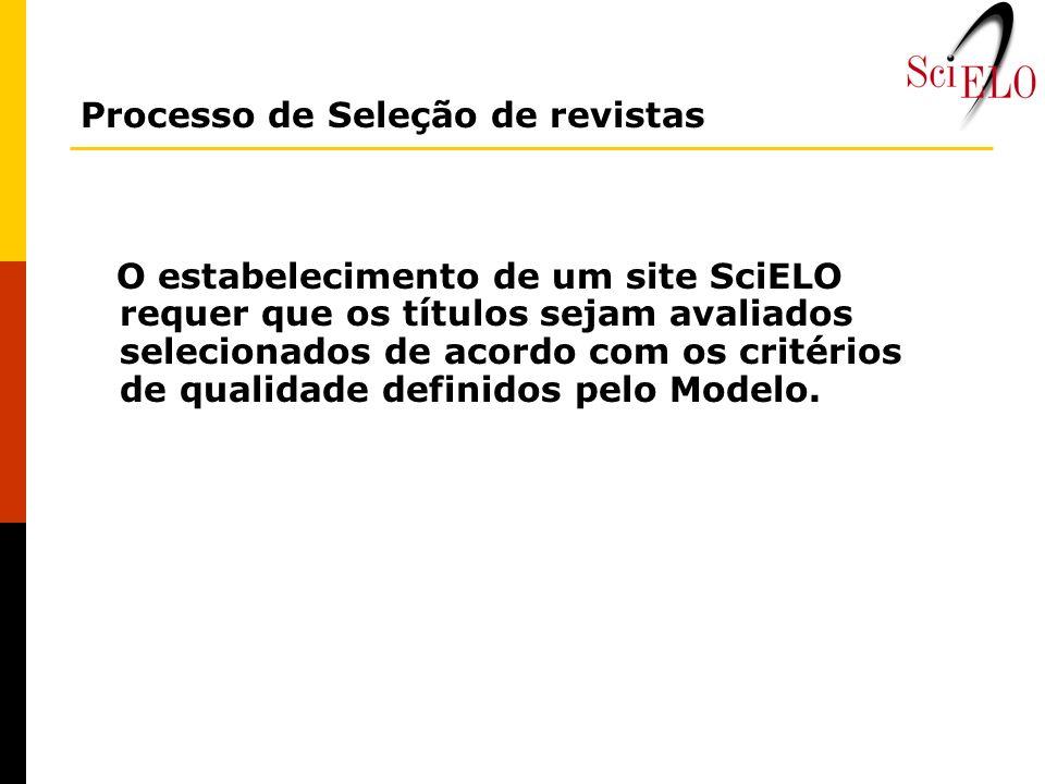 O estabelecimento de um site SciELO requer que os títulos sejam avaliados selecionados de acordo com os critérios de qualidade definidos pelo Modelo.