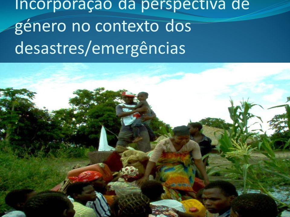 Incorporação da perspectiva de género no contexto dos desastres/emergências