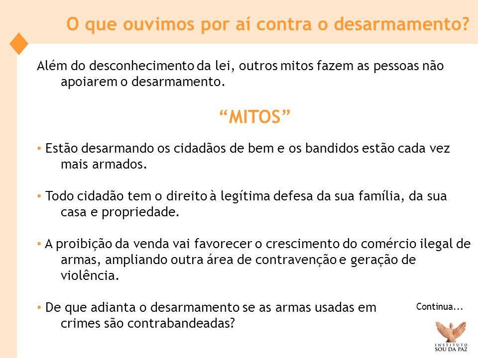 Antes de encerrar esta apresentação vamos pensar como cada um de nós pode ajudar a Divulgar o Desarmamento no Brasil.