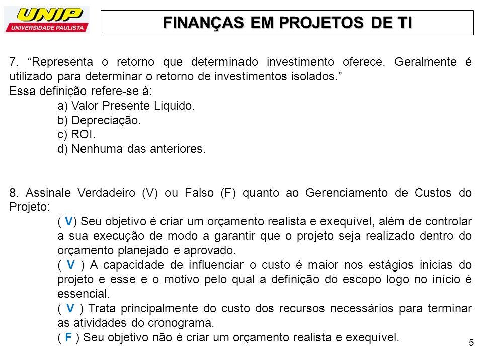 FINANÇAS EM PROJETOS DE TI 6 9.