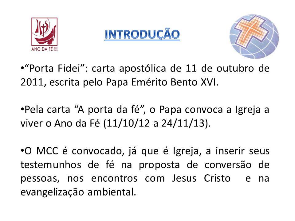 Porta Fidei: carta apostólica de 11 de outubro de 2011, escrita pelo Papa Emérito Bento XVI. Pela carta A porta da fé, o Papa convoca a Igreja a viver