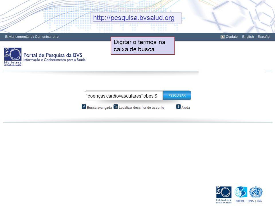 Digitar o termos na caixa de busca doenças cardiovasculares obesi$ http://pesquisa.bvsalud.org