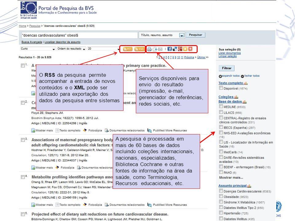 O RSS da pesquisa permite acompanhar a entrada de novos conteúdos e o XML pode ser utilizado para exportação dos dados da pesquisa entre sistemas Serv