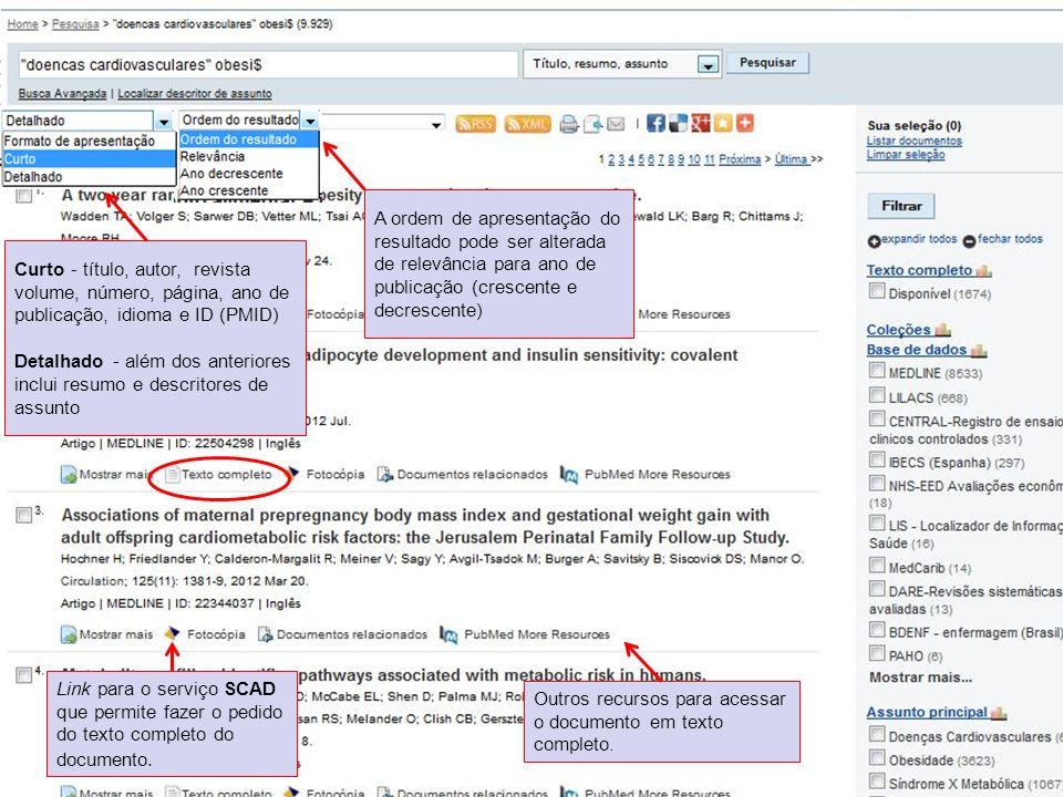 A ordem de apresentação do resultado pode ser alterada de relevância para ano de publicação (crescente e decrescente) Curto - título, autor, revista v