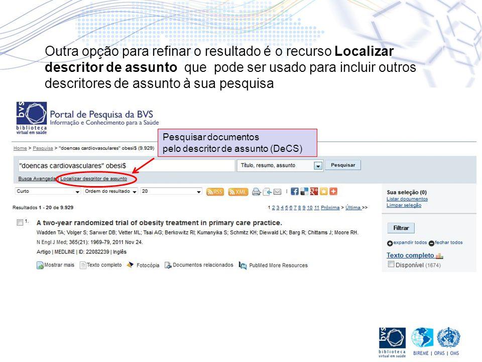 Outra opção para refinar o resultado é o recurso Localizar descritor de assunto que pode ser usado para incluir outros descritores de assunto à sua pe
