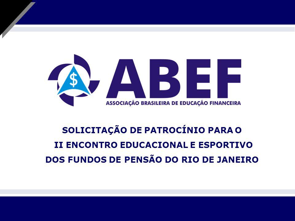 SOLICITAÇÃO DE PATROCÍNIO PARA O II ENCONTRO EDUCACIONAL E ESPORTIVO DOS FUNDOS DE PENSÃO DO RIO DE JANEIRO