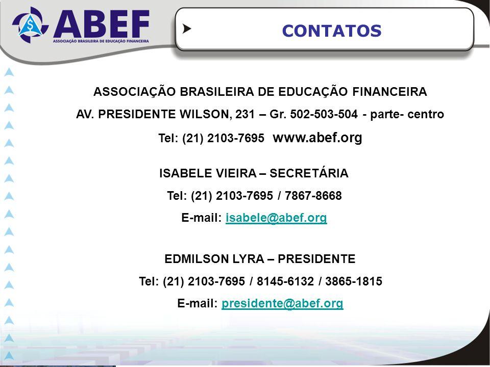 CONTATOS EDMILSON LYRA – PRESIDENTE Tel: (21) 2103-7695 / 8145-6132 / 3865-1815 E-mail: presidente@abef.orgpresidente@abef.org ASSOCIAÇÃO BRASILEIRA D