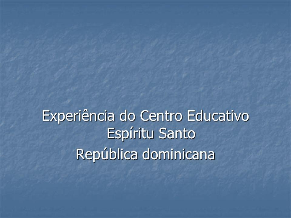 Experiência do Centro Educativo Espíritu Santo República dominicana