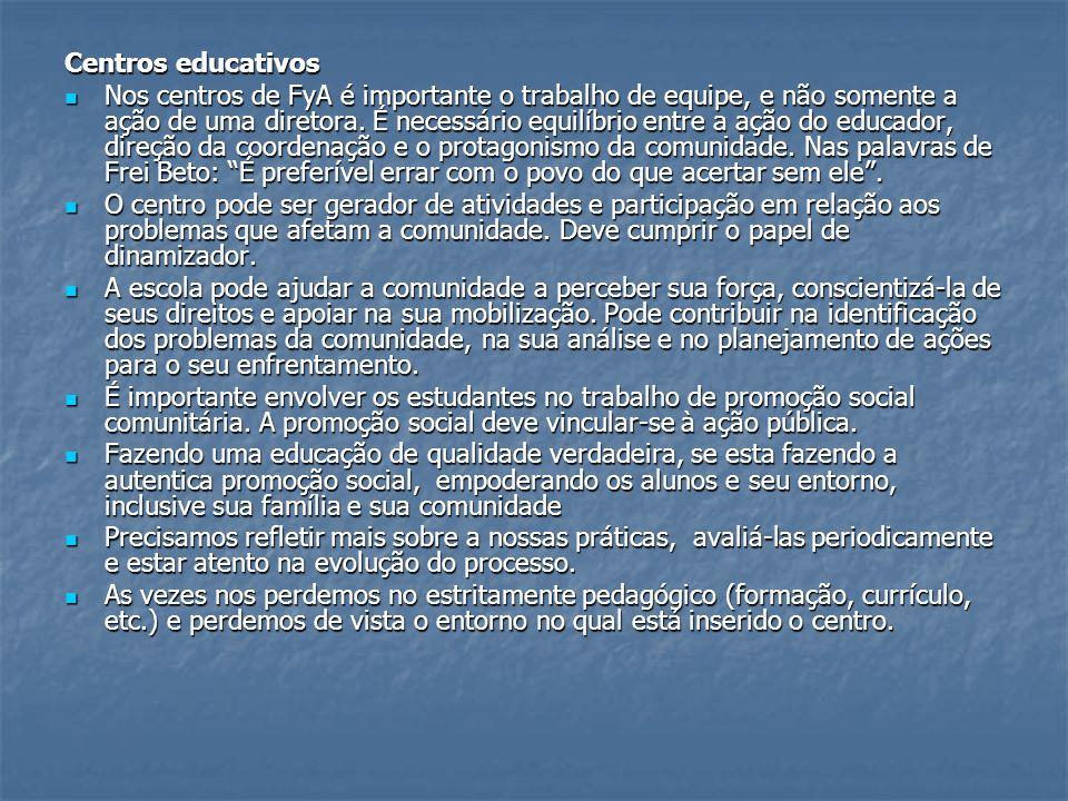 Centros educativos Nos centros de FyA é importante o trabalho de equipe, e não somente a ação de uma diretora.