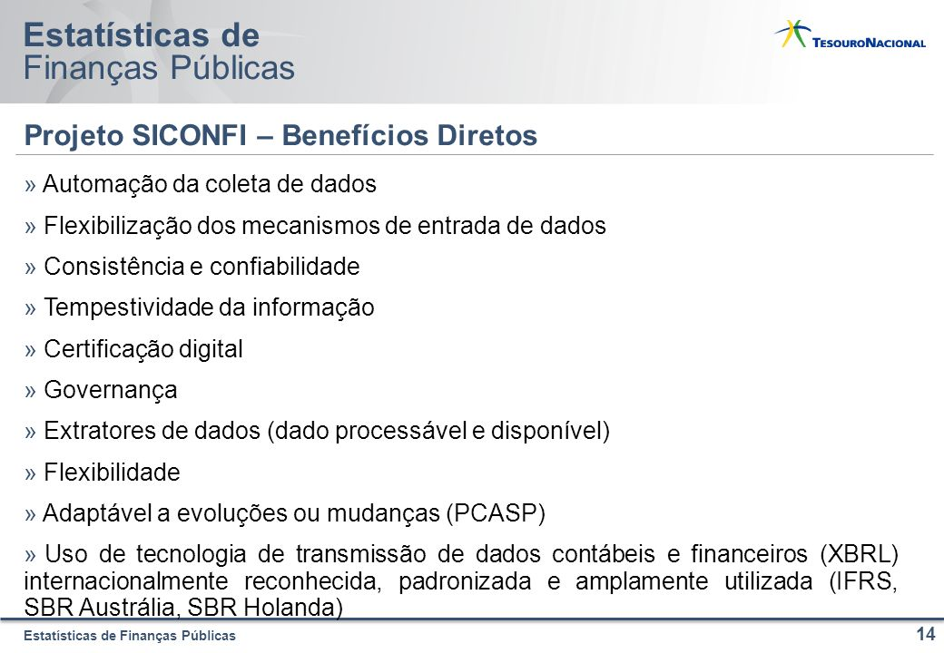 Estatísticas de Finanças Públicas » Automação da coleta de dados » Flexibilização dos mecanismos de entrada de dados » Consistência e confiabilidade »