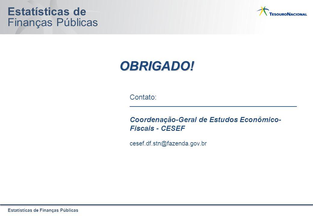 Estatísticas de Finanças Públicas Estatísticas de Finanças Públicas OBRIGADO.