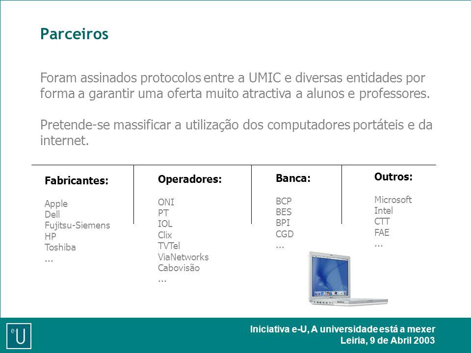 Iniciativa e-U, A universidade está a mexer Leiria, 9 de Abril 2003 Parceiros Fabricantes: Apple Dell Fujitsu-Siemens HP Toshiba...