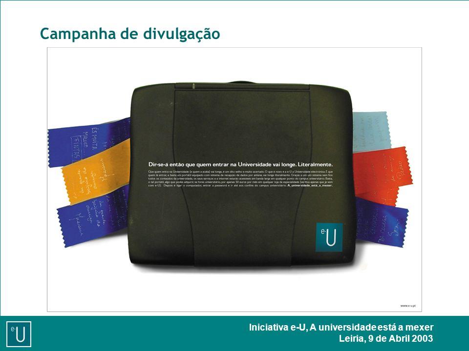 Iniciativa e-U, A universidade está a mexer Leiria, 9 de Abril 2003 Campanha de divulgação