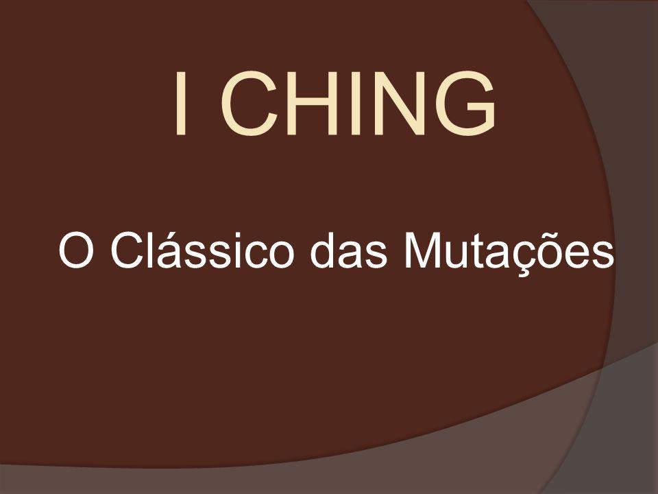 I CHING O Clássico das Mutações