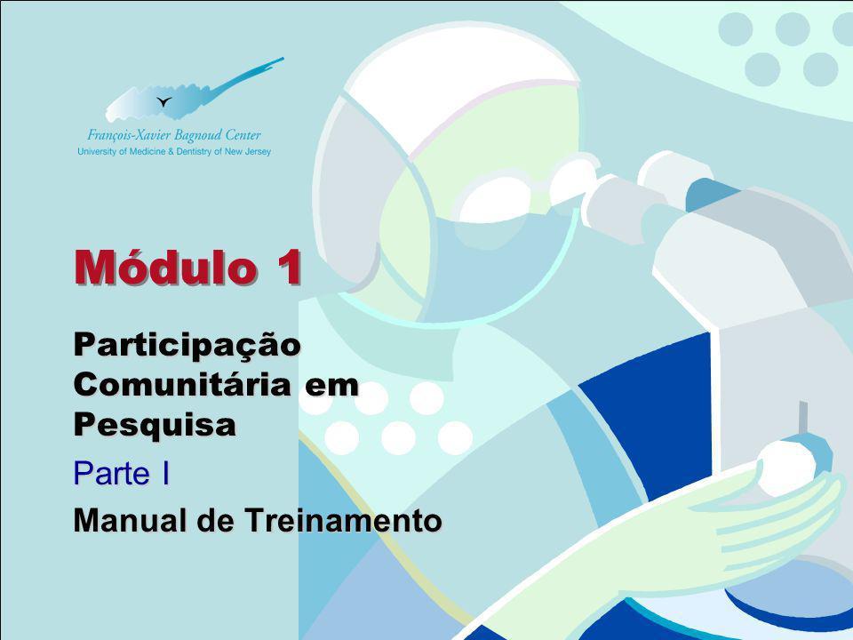 Módulo 1 Participação Comunitária em Pesquisa Parte I Manual de Treinamento