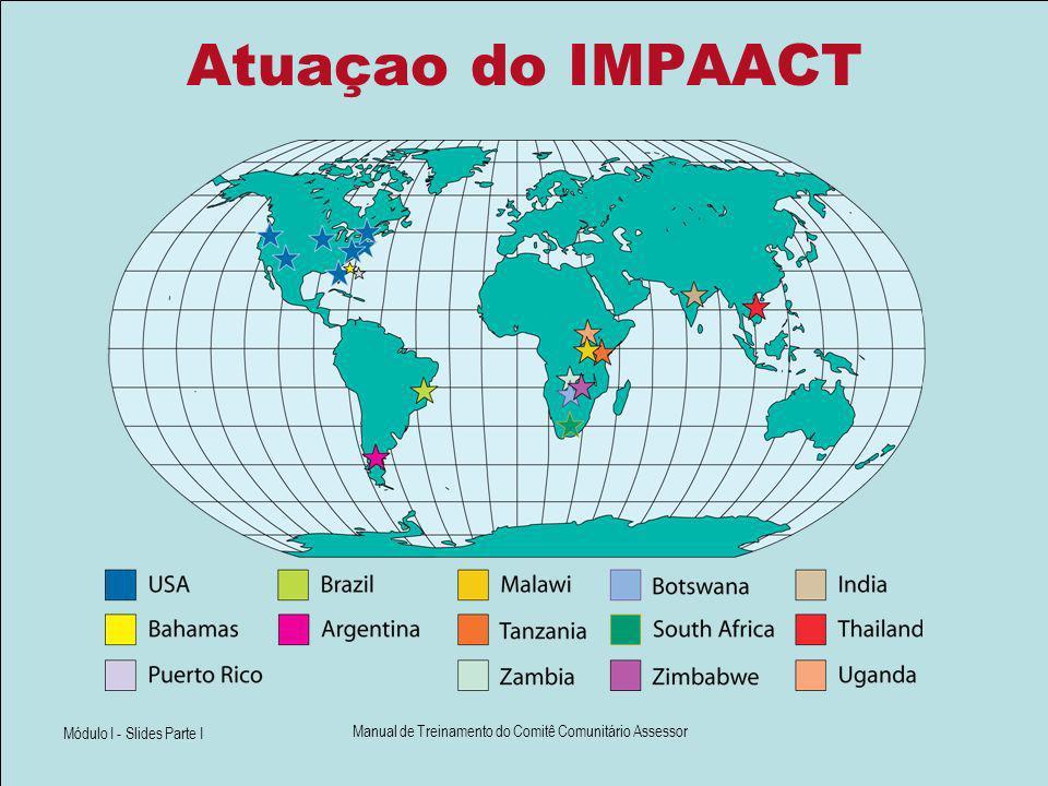 Módulo I - Slides Parte I Manual de Treinamento do Comitê Comunitário Assessor Atuaçao do IMPAACT