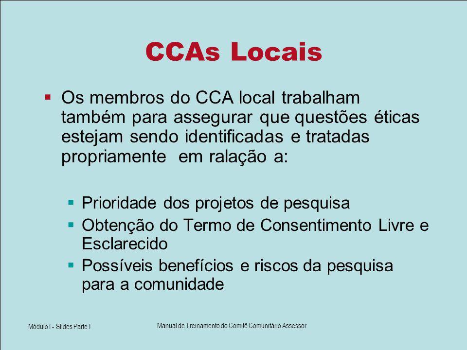 Módulo I - Slides Parte I Manual de Treinamento do Comitê Comunitário Assessor CCAs Locais Os membros do CCA local trabalham também para assegurar que