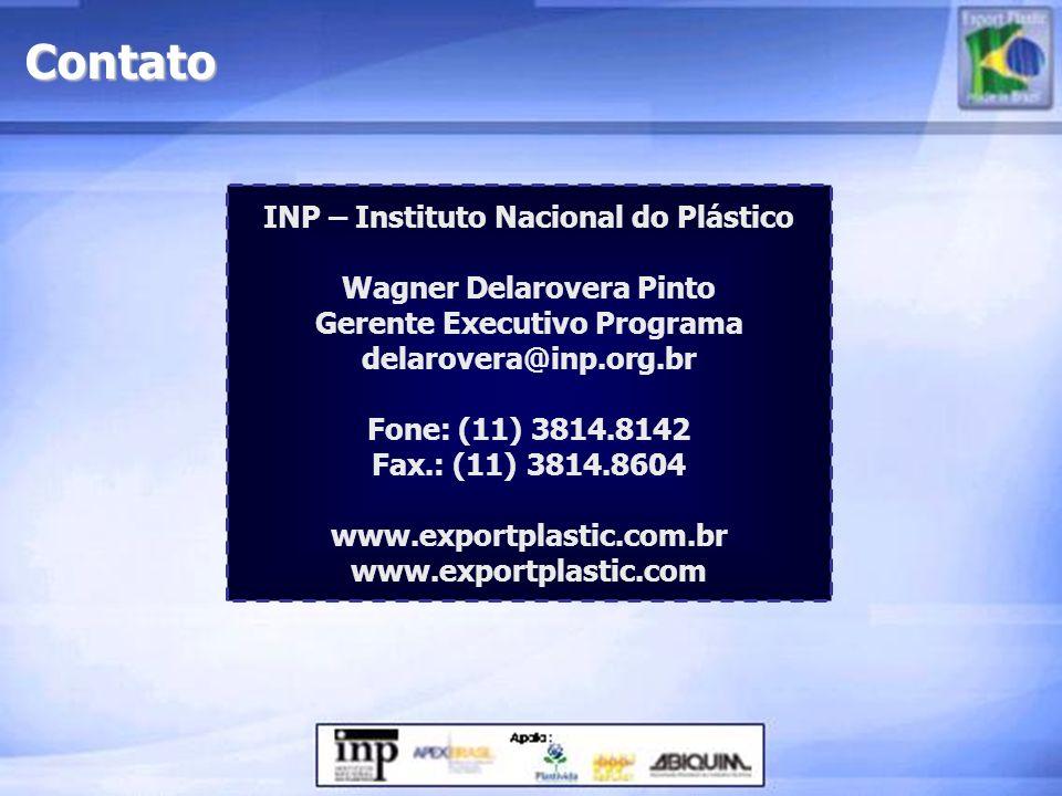 Contato INP – Instituto Nacional do Plástico Wagner Delarovera Pinto Gerente Executivo Programa delarovera@inp.org.br Fone: (11) 3814.8142 Fax.: (11)