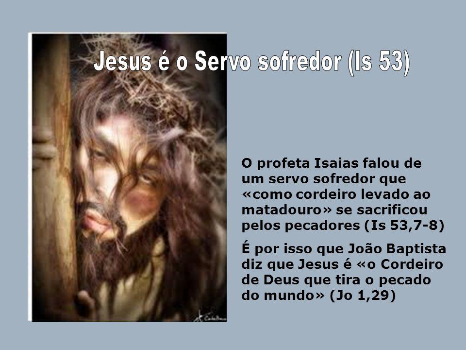 E São Pedro diz que não fomos salvos pagando prata e ouro, mas «pelo sangue precioso de Cristo, o Cordeiro sem mancha» (1Pd 1,18-19)