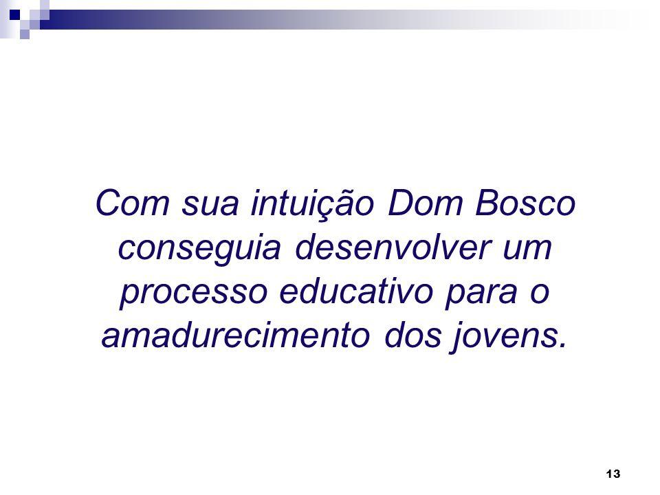 12 O que Dom Bosco queria com a Razão?