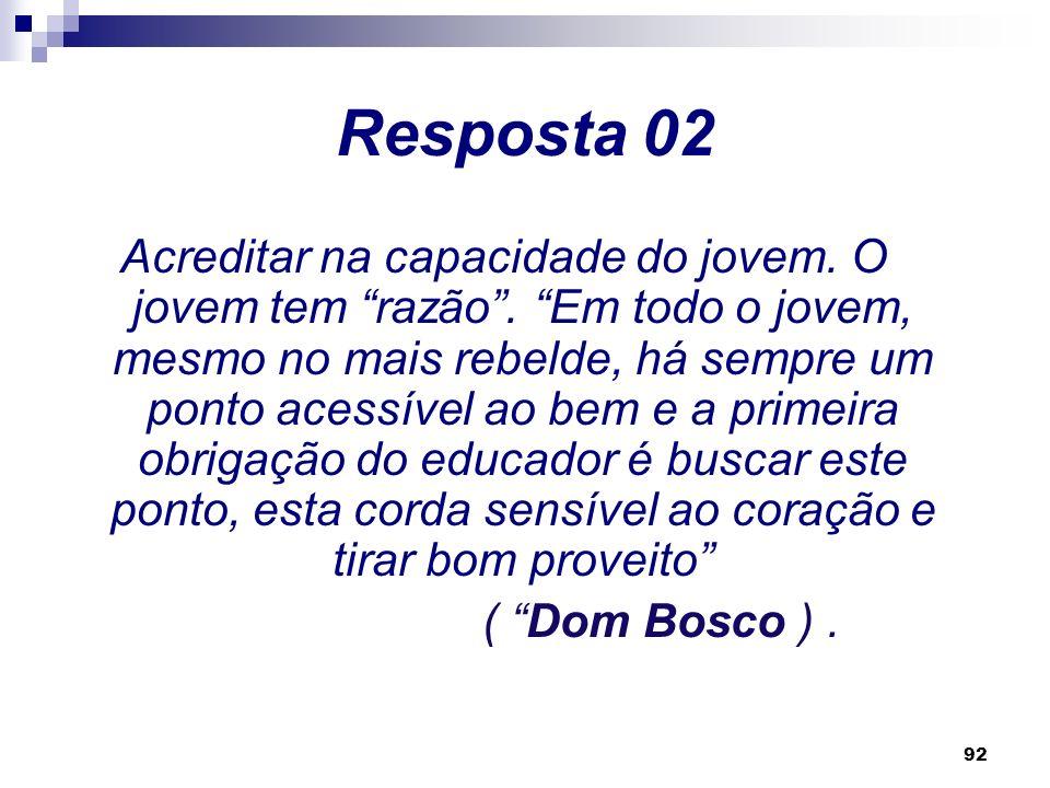91 Resposta 01 A convivência de D Bosco com os jovens se caracteriza pelaAmorevolezza, palavra usada por ele mesmo para exprimir a unidade de seus pri