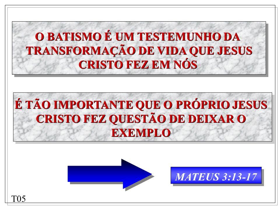 MATEUS 3:13-17 É TÃO IMPORTANTE QUE O PRÓPRIO JESUS CRISTO FEZ QUESTÃO DE DEIXAR O EXEMPLO É TÃO IMPORTANTE QUE O PRÓPRIO JESUS CRISTO FEZ QUESTÃO DE