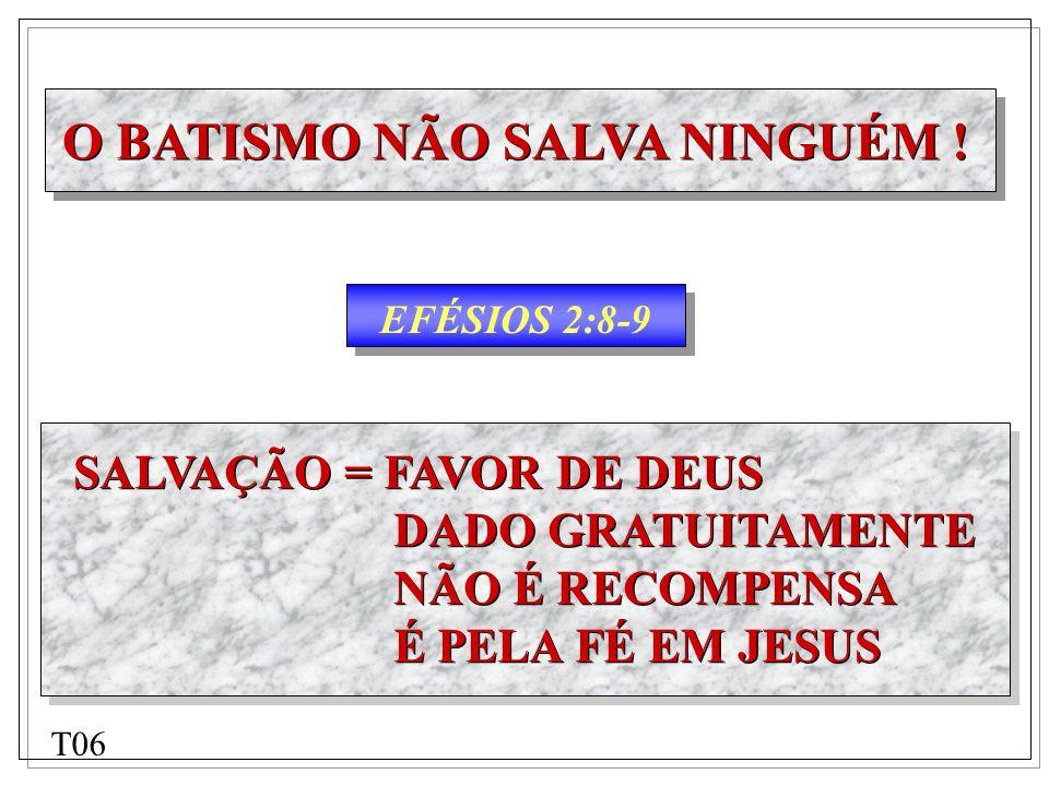 EFÉSIOS 2:8-9 SALVAÇÃO = FAVOR DE DEUS DADO GRATUITAMENTE NÃO É RECOMPENSA É PELA FÉ EM JESUS SALVAÇÃO = FAVOR DE DEUS DADO GRATUITAMENTE NÃO É RECOMP