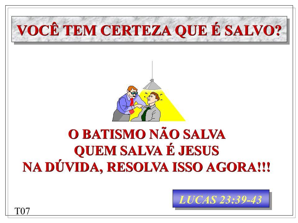LUCAS 23:39-43 O BATISMO NÃO SALVA QUEM SALVA É JESUS NA DÚVIDA, RESOLVA ISSO AGORA!!! O BATISMO NÃO SALVA QUEM SALVA É JESUS NA DÚVIDA, RESOLVA ISSO