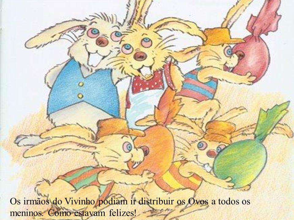 Os irmãos do Vivinho podiam ir distribuir os Ovos a todos os meninos. Como estavam felizes!