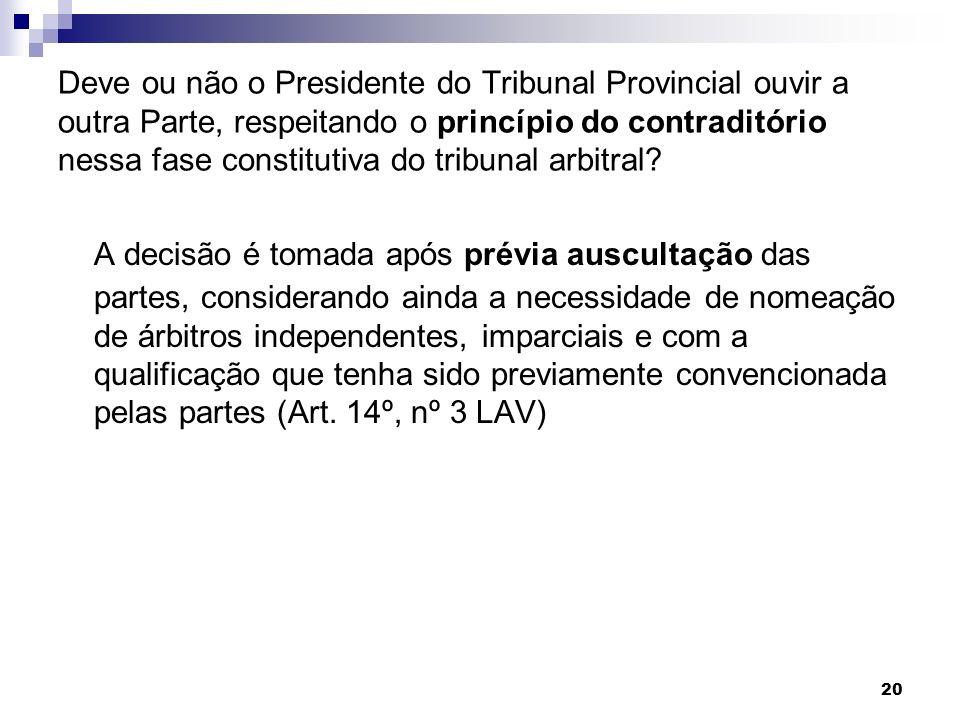 20 Deve ou não o Presidente do Tribunal Provincial ouvir a outra Parte, respeitando o princípio do contraditório nessa fase constitutiva do tribunal a