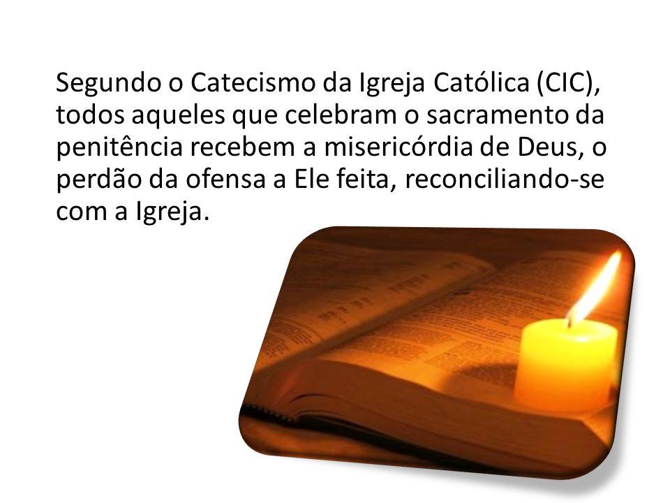 Segundo o Catecismo da Igreja Católica (CIC), todos aqueles que celebram o sacramento da penitência recebem a misericórdia de Deus, o perdão da ofensa