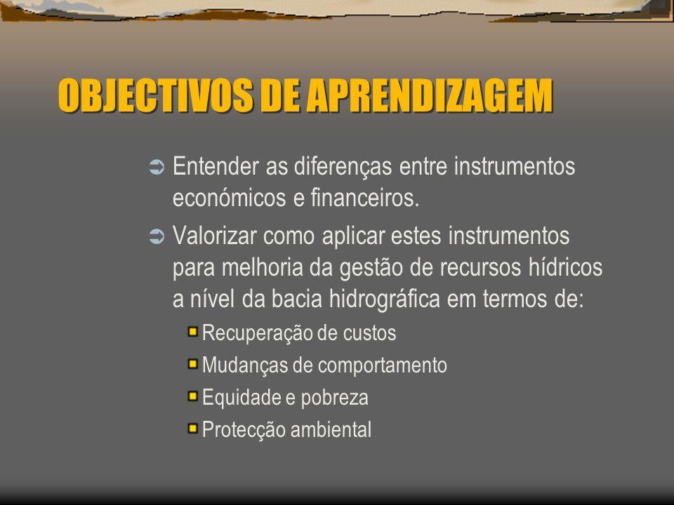 OBJECTIVOS DE APRENDIZAGEM Entender as diferenças entre instrumentos económicos e financeiros. Valorizar como aplicar estes instrumentos para melhoria