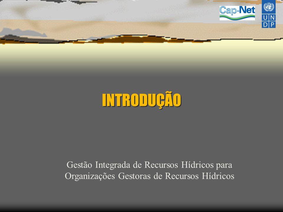 INTRODUÇÃO Gestão Integrada de Recursos Hídricos para Organizações Gestoras de Recursos Hídricos
