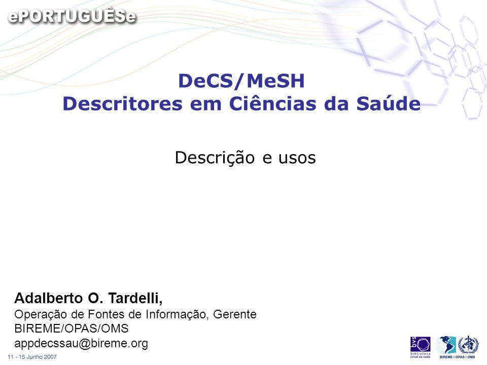 Objetivos –O objetivo desta sessão é abordar a terminologia em ciências da saúde: apresentação do tesauro Medical Subject Headings (MeSH) e sua versão Descritores em Ciências da Saúde (DeCS) que opera as traduções ao inglês, espanhol e português com extensões de categorias adicionais.