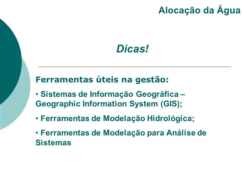 Ferramentas úteis na gestão: Sistemas de Informação Geográfica – Geographic Information System (GIS); Ferramentas de Modelação Hidrológica; Ferramenta