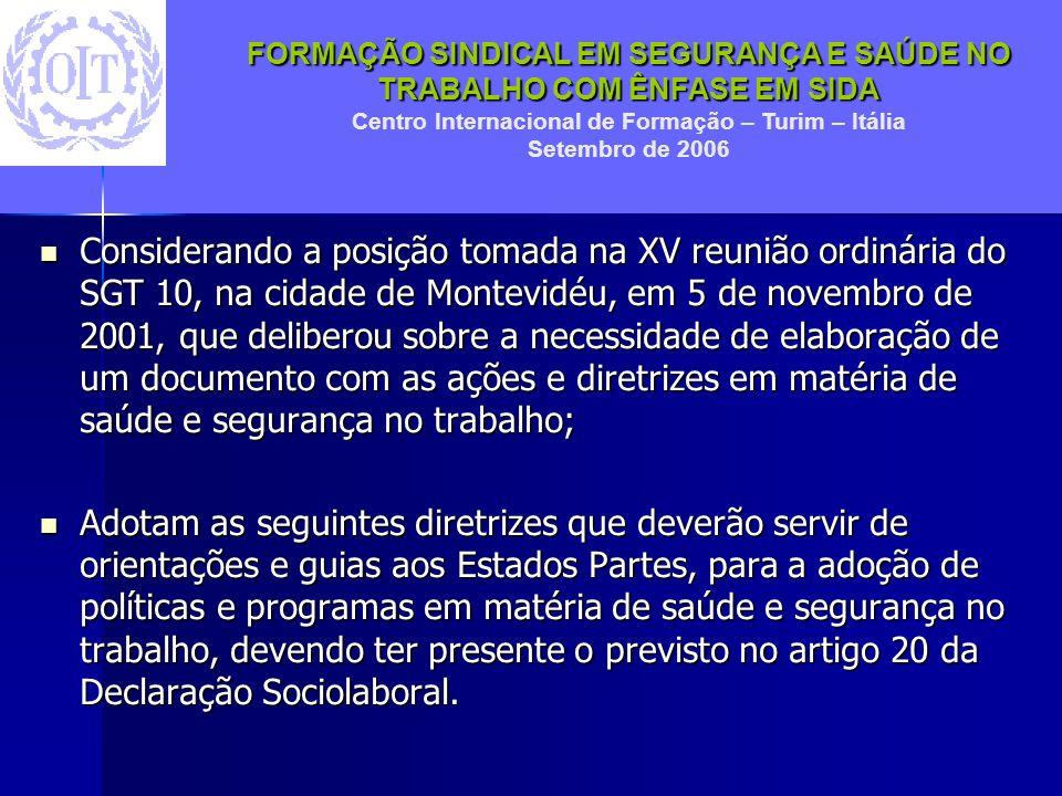 FORMAÇÃO SINDICAL EM SEGURANÇA E SAÚDE NO TRABALHO COM ÊNFASE EM SIDA Centro Internacional de Formação – Turim – Itália Setembro de 2006 Considerando