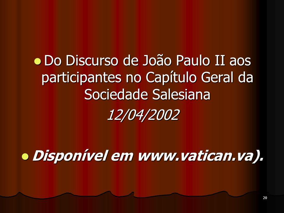 20 Do Discurso de João Paulo II aos participantes no Capítulo Geral da Sociedade Salesiana Do Discurso de João Paulo II aos participantes no Capítulo