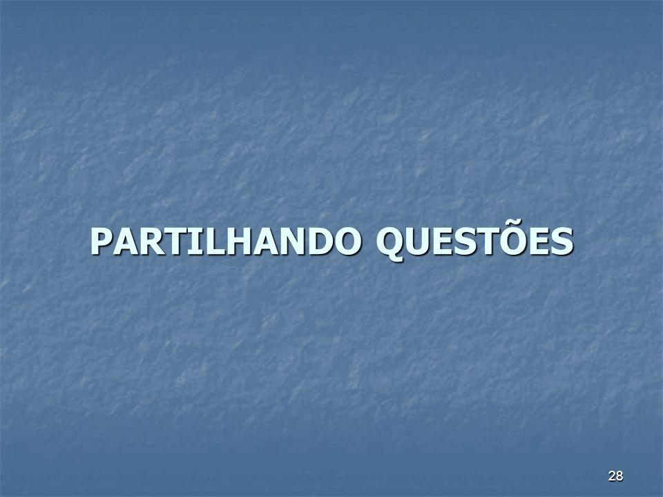 28 PARTILHANDO QUESTÕES