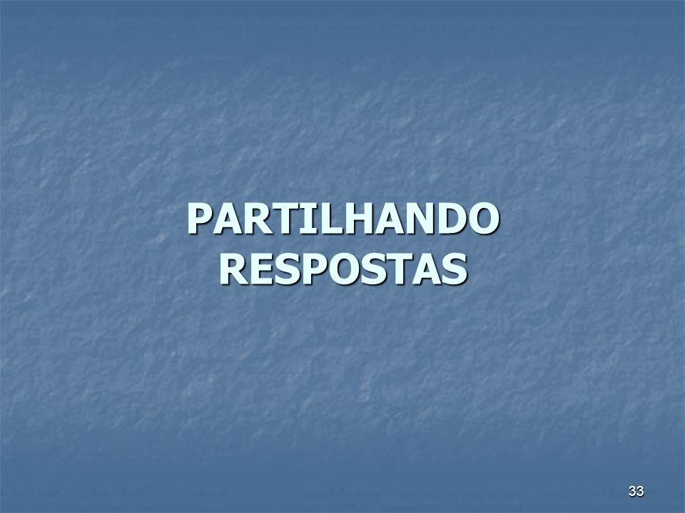 33 PARTILHANDO RESPOSTAS