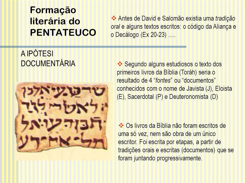 Antes de David e Salomão existia uma tradição oral e alguns textos escritos: o código da Aliança e o Decálogo (Ex 20-23) …. Segundo alguns estudiosos
