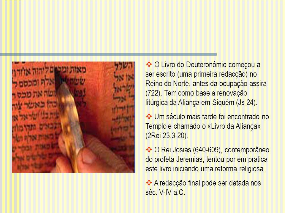 O Livro do Deuteronómio começou a ser escrito (uma primeira redacção) no Reino do Norte, antes da ocupação assira (722). Tem como base a renovação lit