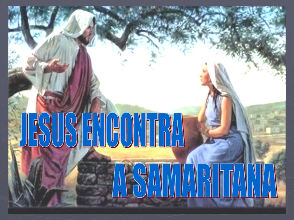 Jesus estava cansado, senta-se junto do poço, enquanto os discípulos foram comprar alimentos.