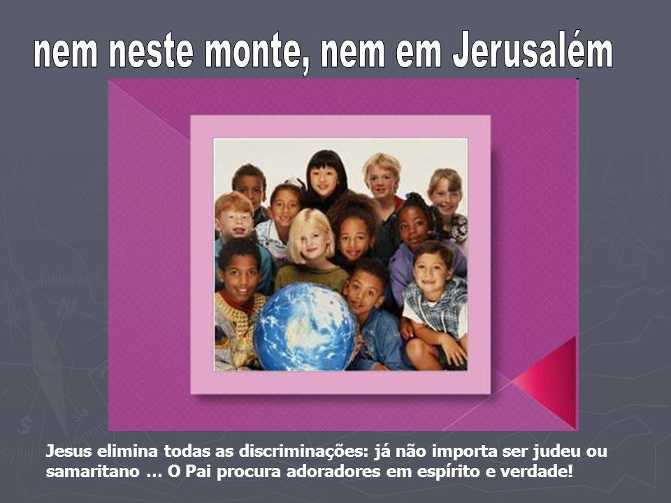 A samaritana era uma mulher discriminada (v.27); uma pessoa rejeitada pelos judeus por ser samaritana (v.9); rejeitada pelos próprios samaritanos por ter vida sexual irregular (v.18).