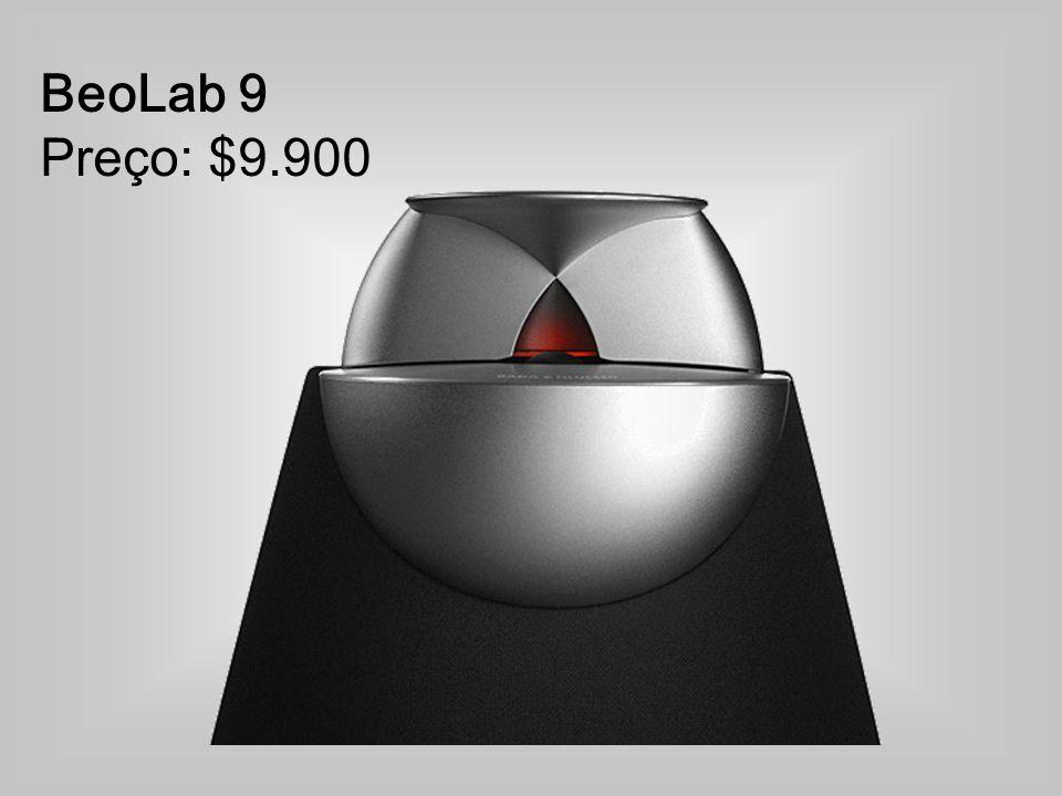 BeoLab 9 Preço: $9.900